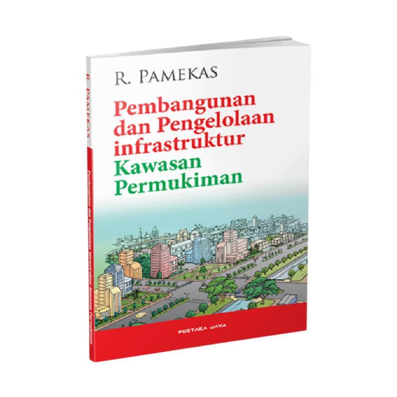 harga Pustaka Jaya Pembangunan dan Pengelolaan Infrastruktur Kawasan Permukiman By R. Pamekas Buku Arsitektur Blibli.com