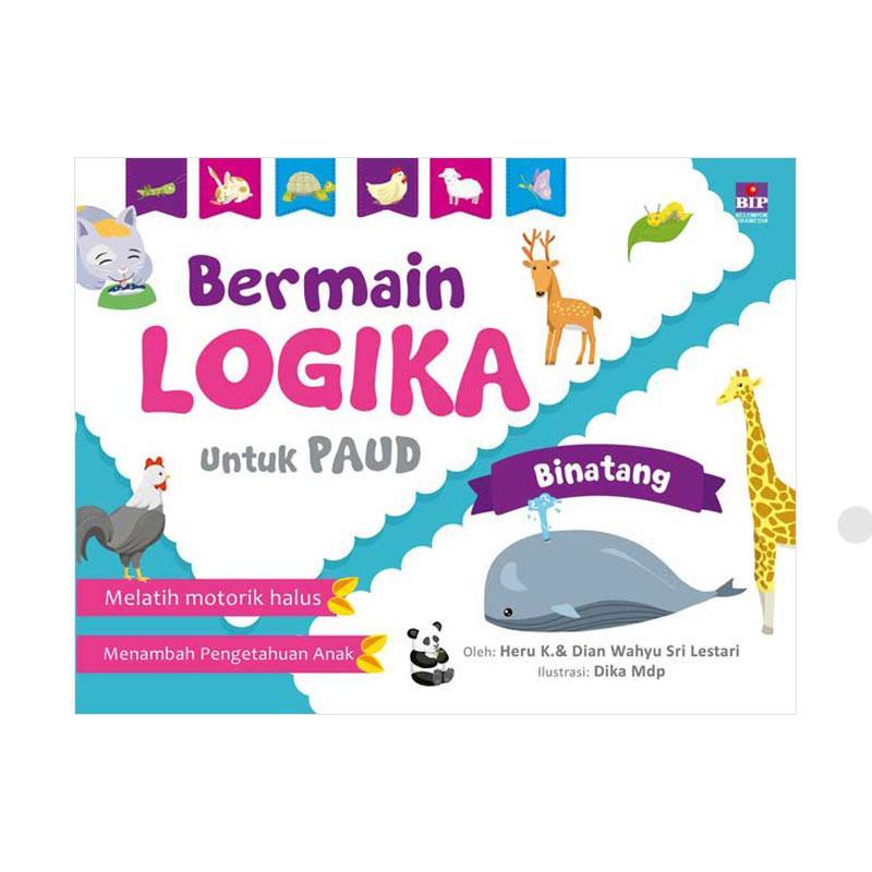 BIP Bermain Logika Binatang Untuk Paud by Heru K & Dian Wahyu Sri Lestari Buku Edukasi