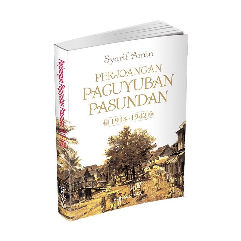 Pustaka Jaya Perjoangan Paguyuban Pasundan By Sjarif Amin Buku Sejarah