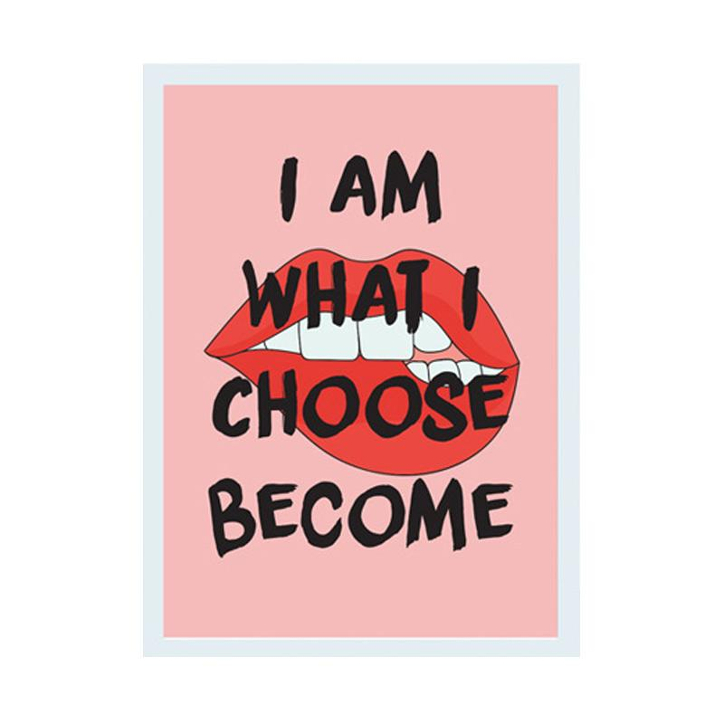 Cadrehome I Am What I Choose Become A4 Dekorasi Dinding
