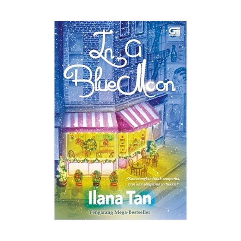 Gramedia Pustaka Utama In A Blue Moon by Ilana Tan Buku Novel