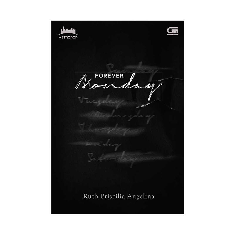 Gramedia Pustaka Utama Metropop Forever Monday By Ruth Priscilia Utama Buku Novel [Cetak Ulang Cover Baru]