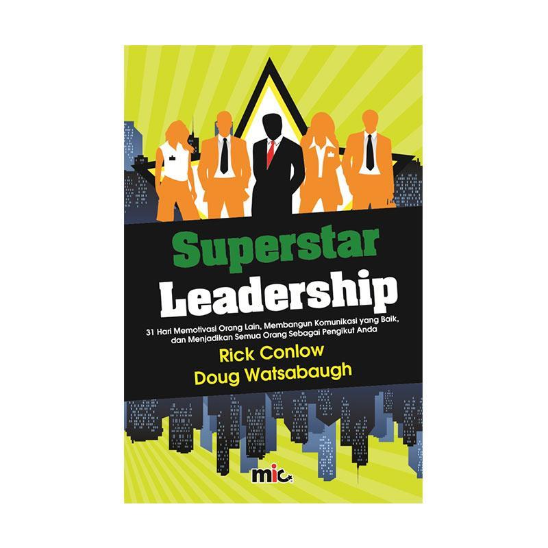 harga MIC Publishing - Superstar Leadership by Rick Conlow Buku Manajemen dan Kepemimpinan Blibli.com