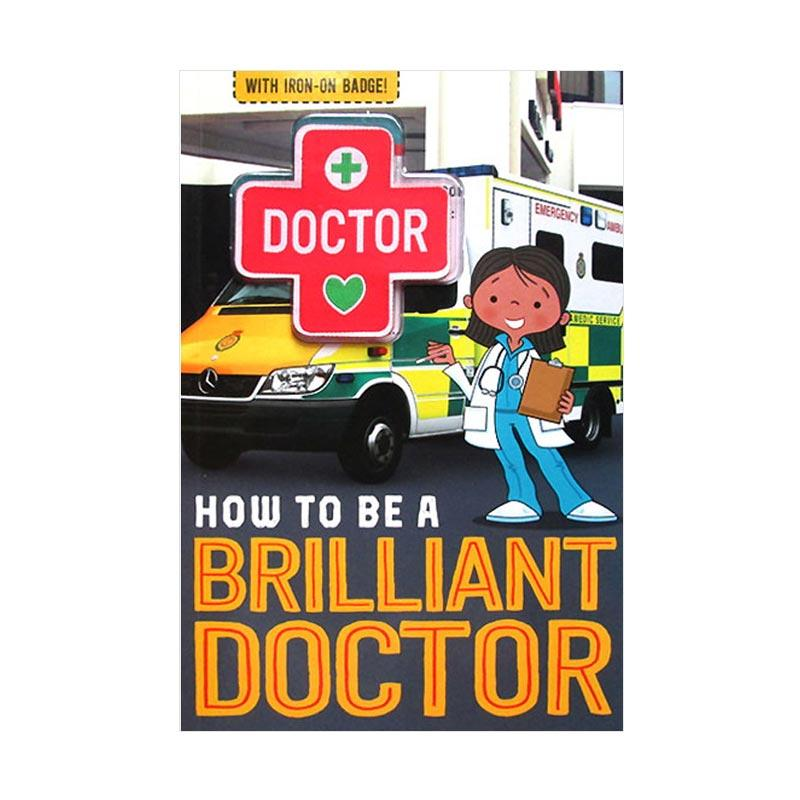 Genius How To Be A Brilliant Doctor with Iron On Badge Buku Edukasi Anak