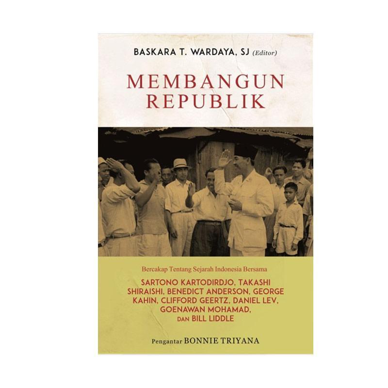 Galangpress Membangun Republik Baskara T. Wardhaya, SJ Buku Sejarah
