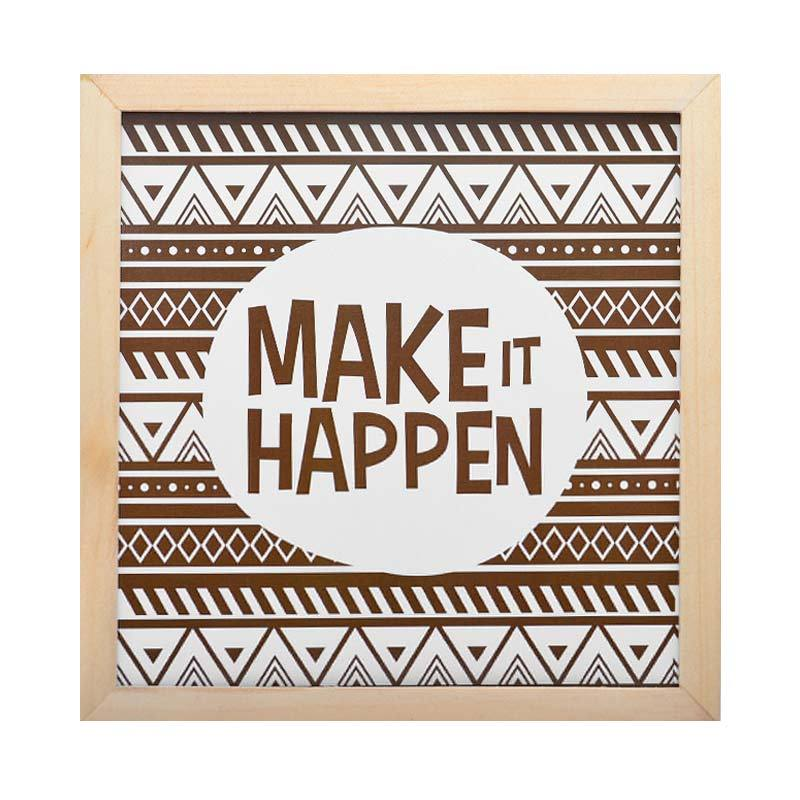 Make It Happen >> Jual Sejingga Senja Make It Happen Hiasan Dinding Murah