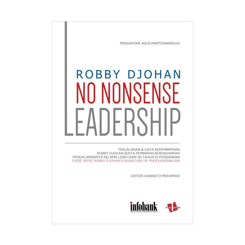 Infobank No Nonsense Leadership by Robby Djohan Buku Pengembangan Diri