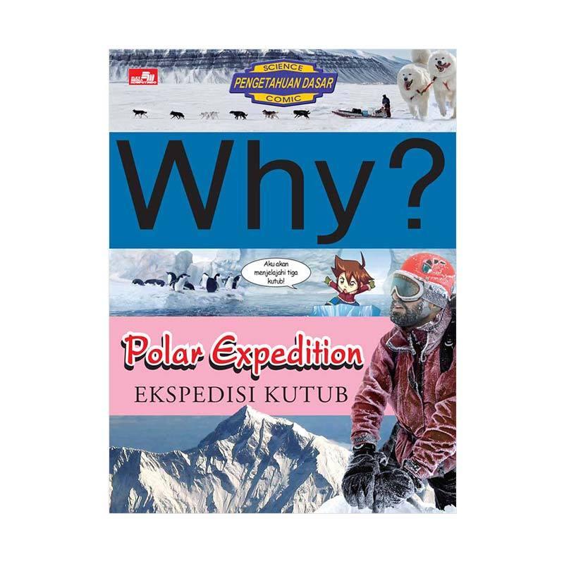Elex Media Komputindo Why? Polar Expedition Ekspedisi Kutub by Yearimdang Buku Edukasi & Referensi