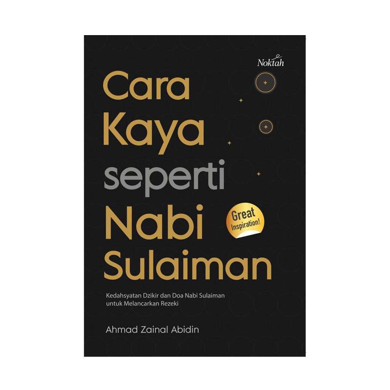 Jual Noktah Cara Kaya Seperti Nabi Sulaiman By Ahmad Zainal Abidin Buku Religi Online Februari 2021 Blibli