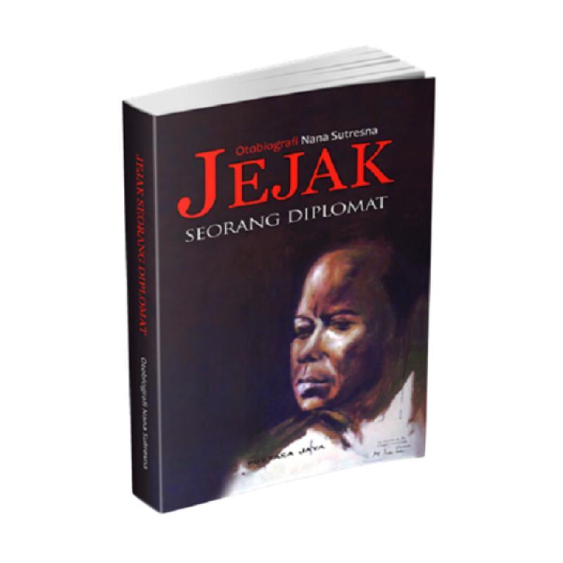 harga Pustaka Jaya Jejak Seorang Diplomat By Nana Sutresna Buku Politik Blibli.com