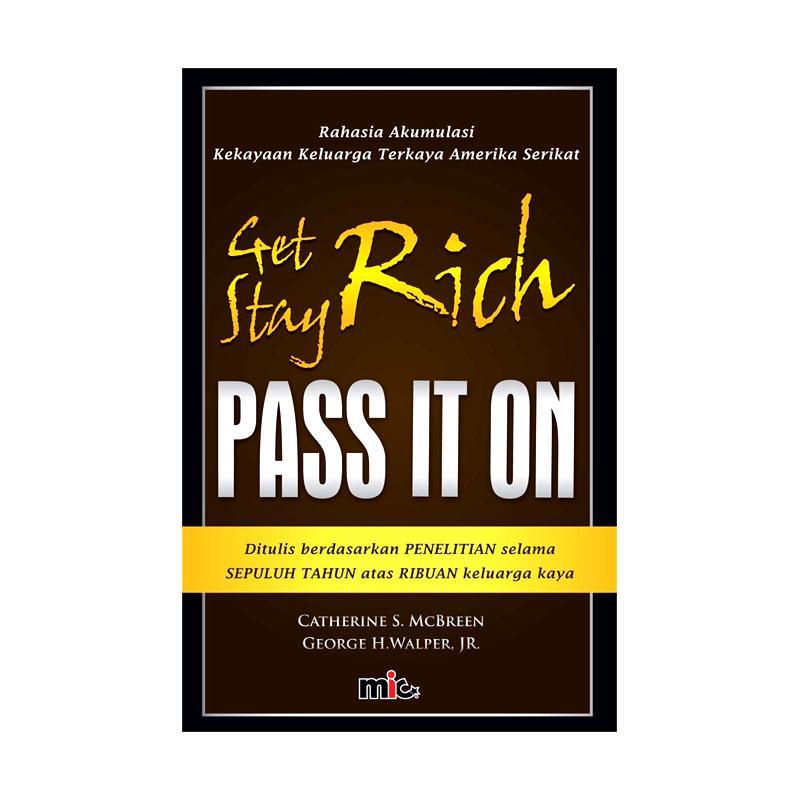 MIC Publishing Get Rich Stay Rich Pass It On Buku Pengembangan Diri by Catherine S. McBreen