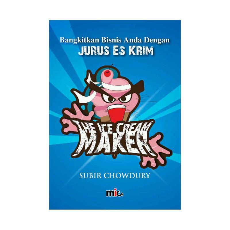 MIC Publishing Ice Cream Maker by Subir Chowdury Buku Manajemen & Kepemimpinan