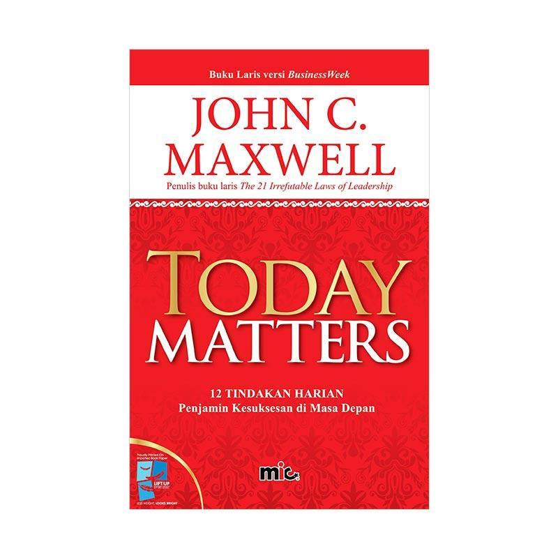 harga MIC Publishing Today Matters by John C. Maxwell Buku Manajemen Blibli.com