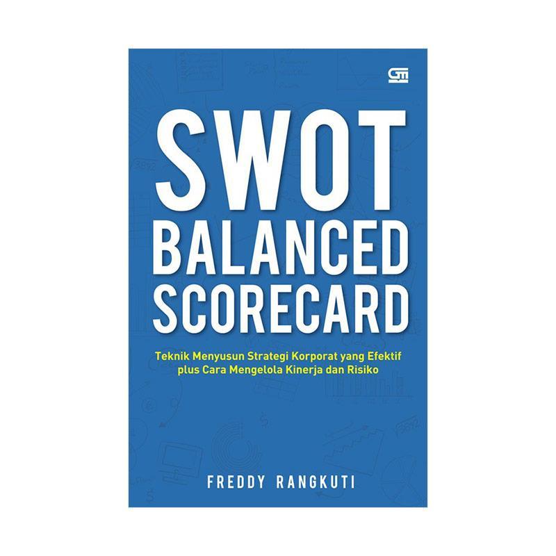 Gramedia Pustaka Utama Swot Balance Scorecard by Freddy Rangkuti Buku Referensi [Cover Baru]
