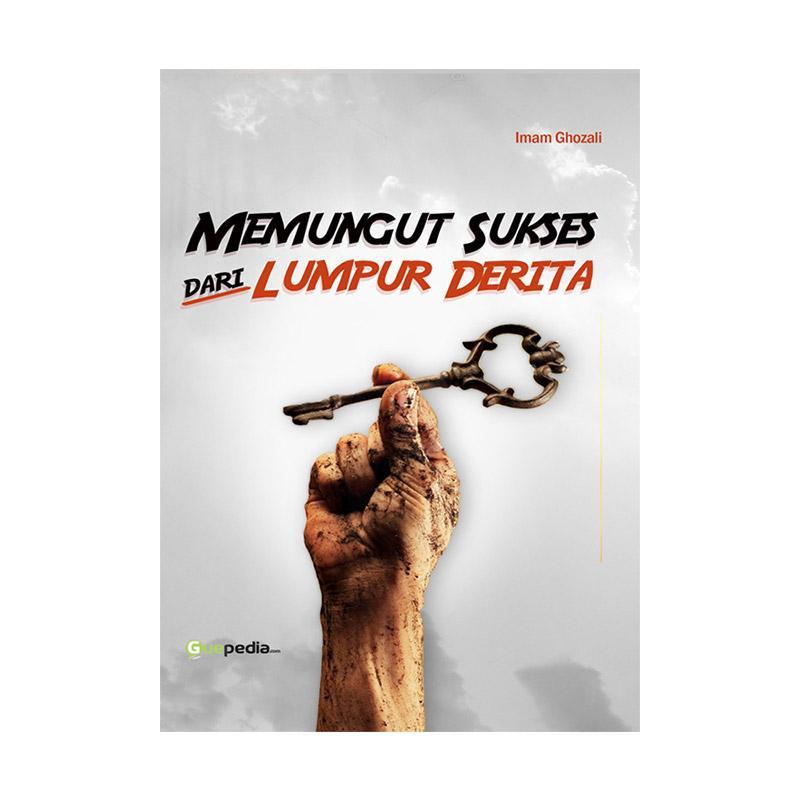 Guepedia Memungut Sukses Di Lumpur Derita Buku Novel