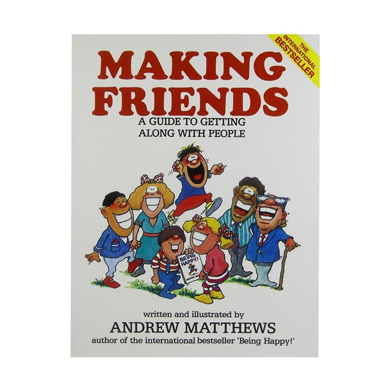 Seashell Publishers Making Friends A Guide to Getting Along with People by Andrew Matthews Buku Pengembangan Diri