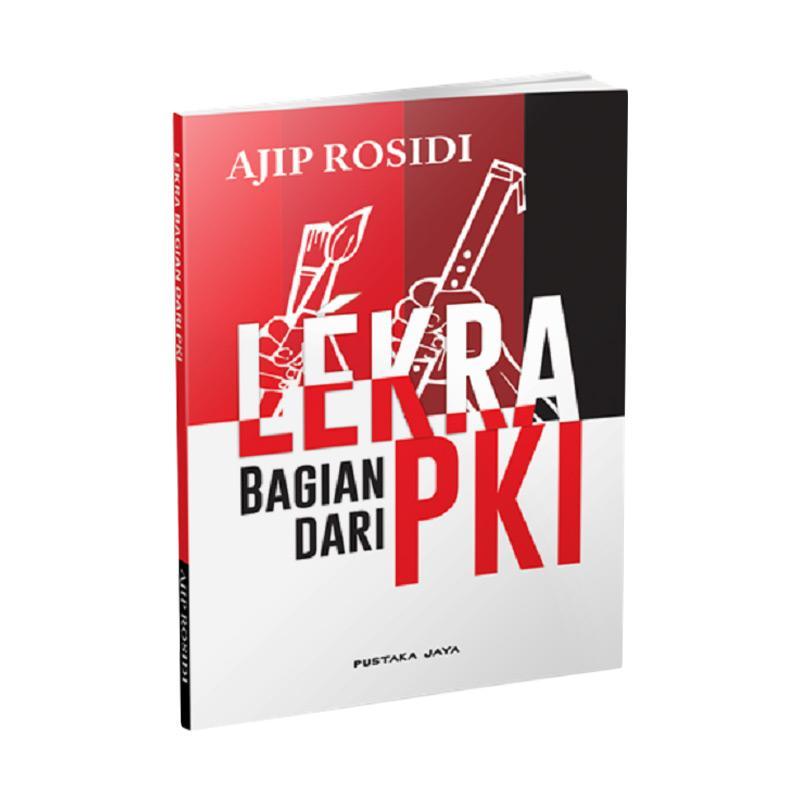 Pustaka Jaya Lekra Bagian dari PKI by Ajip Rosidi Buku Sejarah