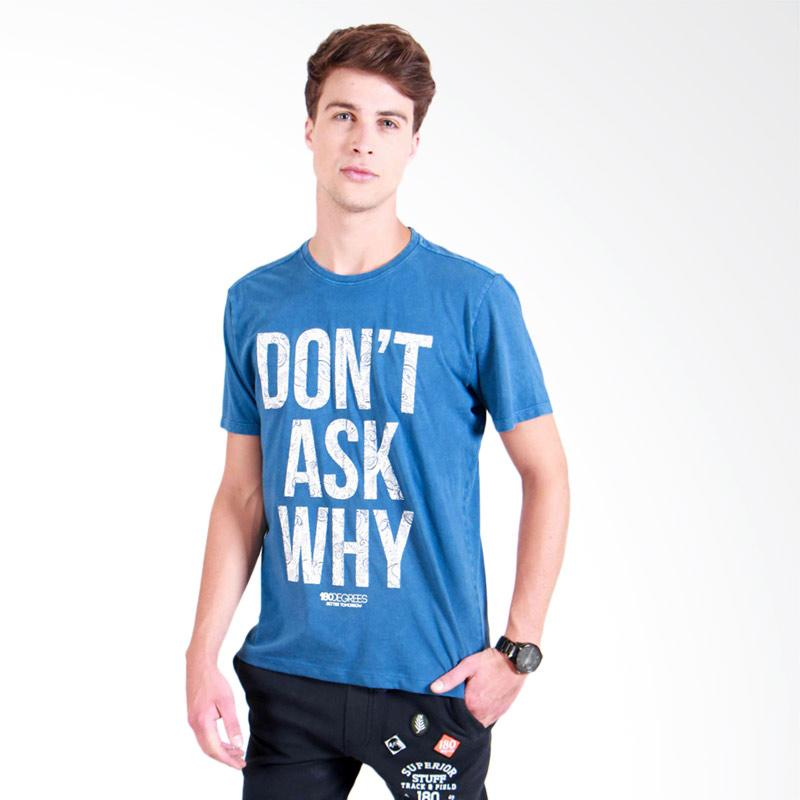180 Degrees Dont Ask Why T-Shirt Pria - Biru