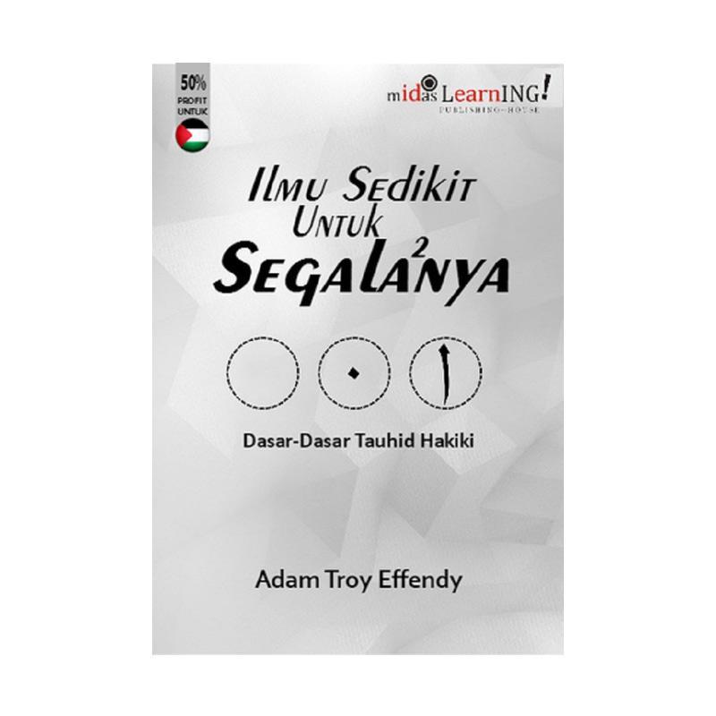 D'Kutcal Ilmu Sedikit Untuk Segala2nya Dasar-dasar Tauhid Hakiki by Adam Troy Effendy Buku Agama