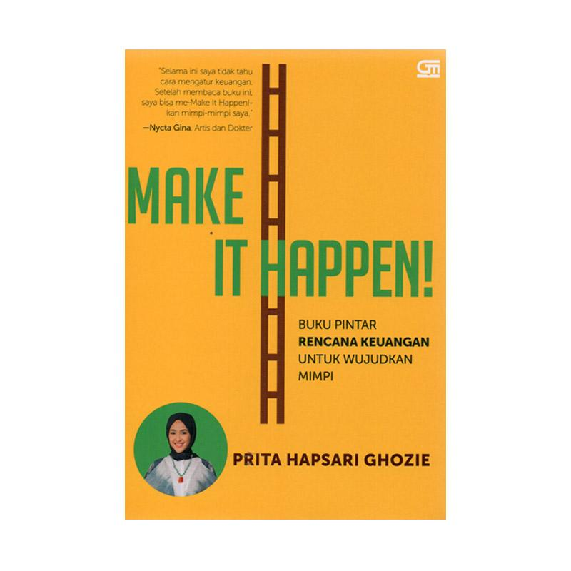 Make It Happen >> Gramedia Make It Happen By Prita Hapsari Ghozie Buku Ekonomi