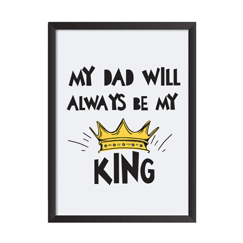 Cadrehome My Dad Is King 5R Dekorasi Dinding