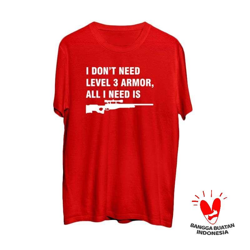 Mypoly I Don t Need Level 3 Armor Premium T Shirt Pria