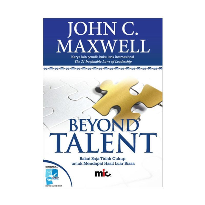 MIC Publishing Beyond Talent by John C. Maxwell Buku Manajemen & Kepemimpinan