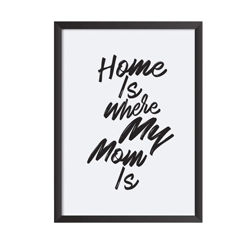 Cadrehome Home Is Where  My Mom A4 Dekorasi Dinding