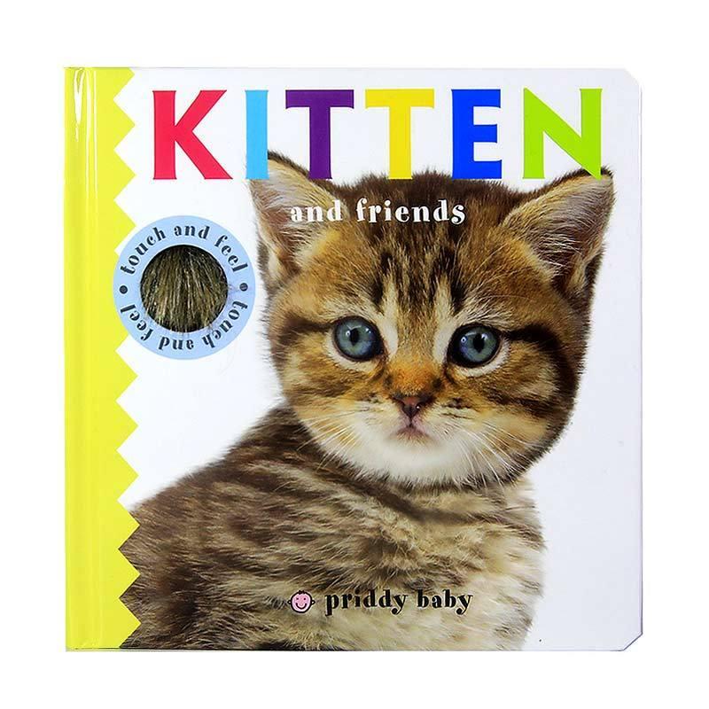 Priddy Books Touch & Feel : Kitten & Friends Buku Anak