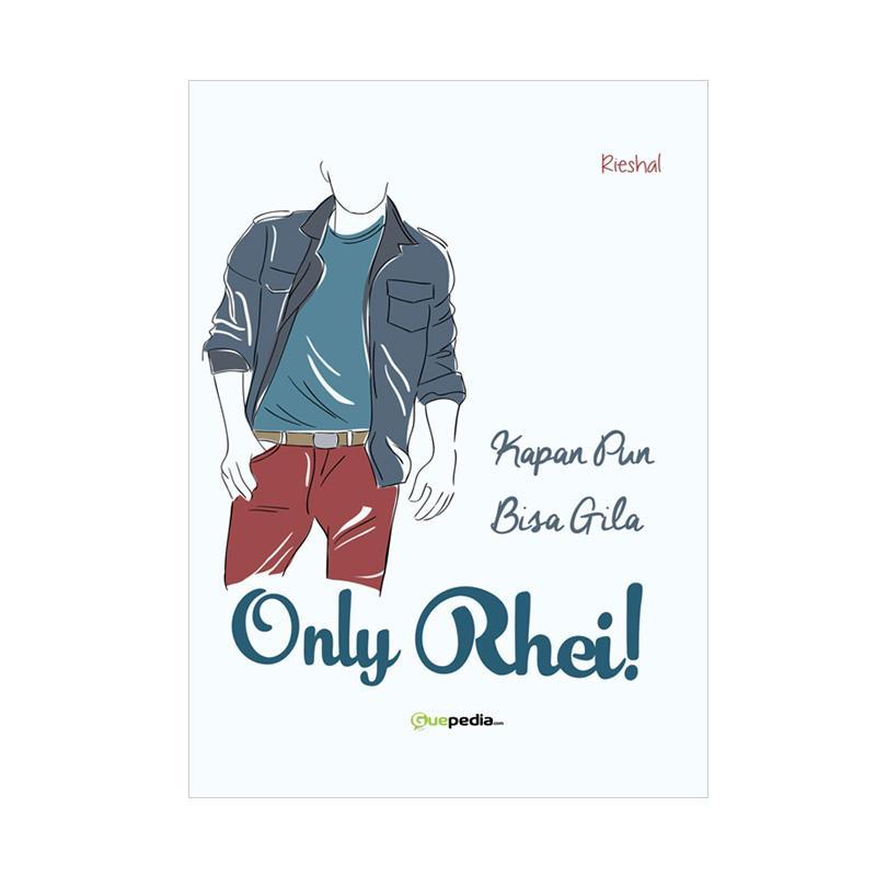 Guepedia Only Rhei! by Rieshal Buku FIksi