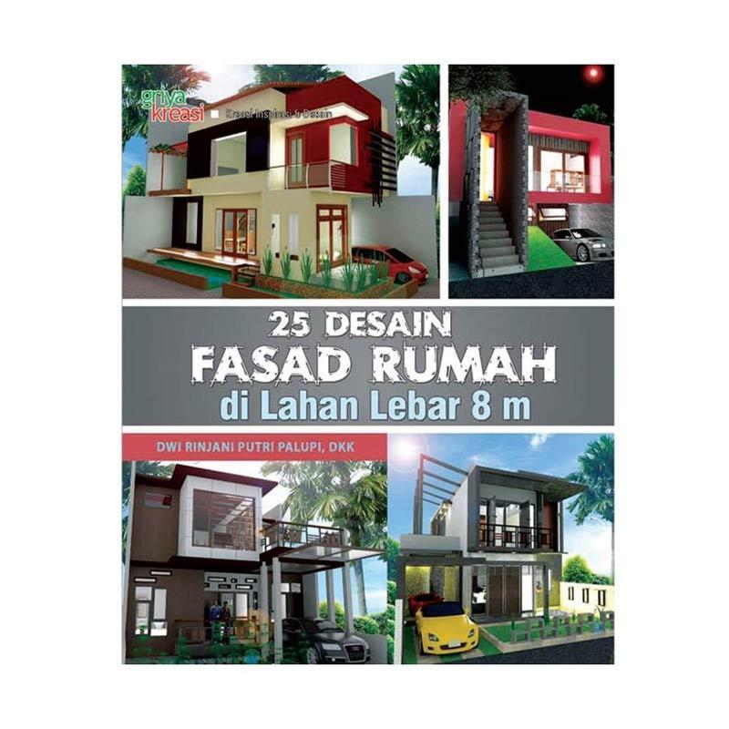 Desain Rumah Minimalis Lebar 5 Meter  jual griya kreasi 25 desain fasad rumah di lahan lebar 8 m