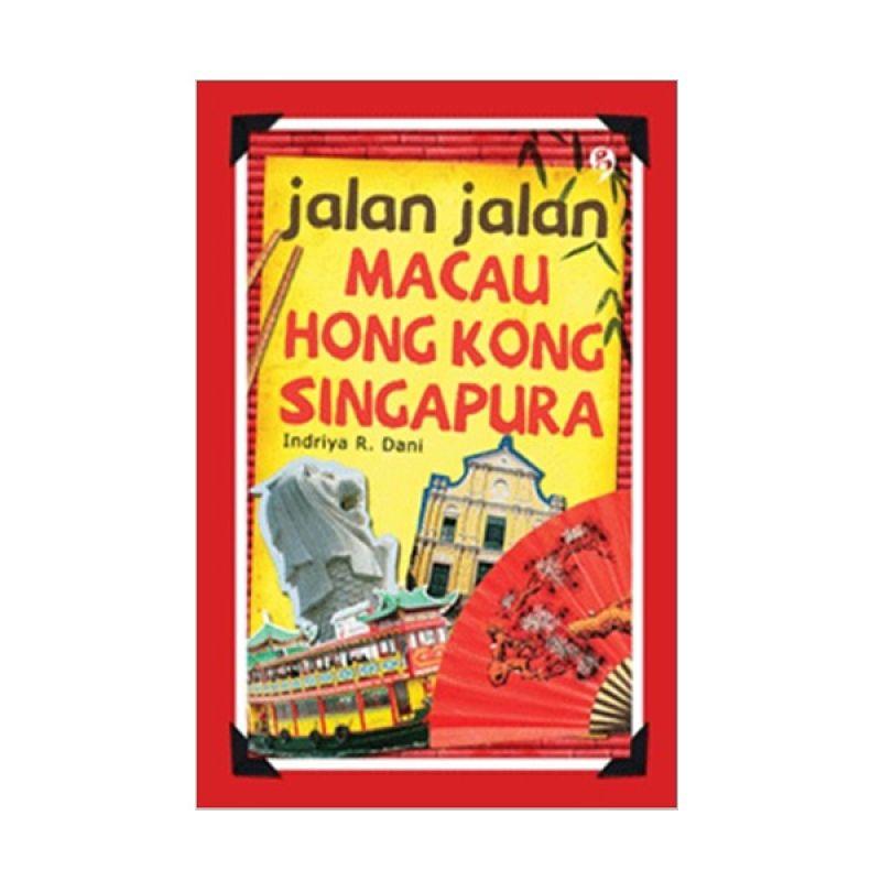 Buka Buku Jalan-Jalan Singapura, Hong Kong, Macau by Indriya R. Dani Buku Pariwisata