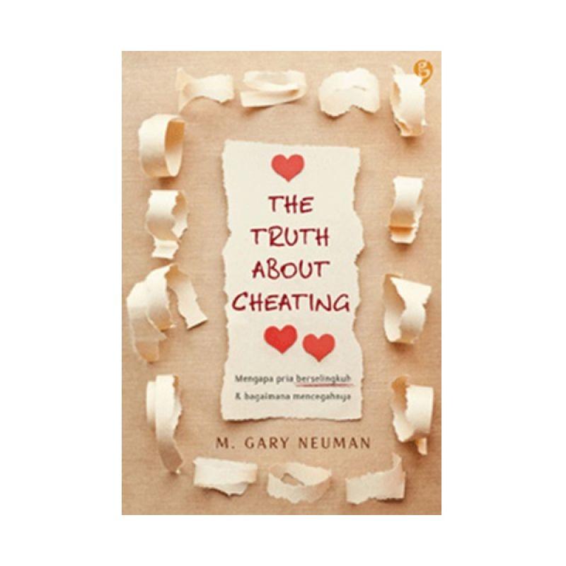Buka Buku The Truth about Cheating by M. Gary Neuman Buku Fiksi