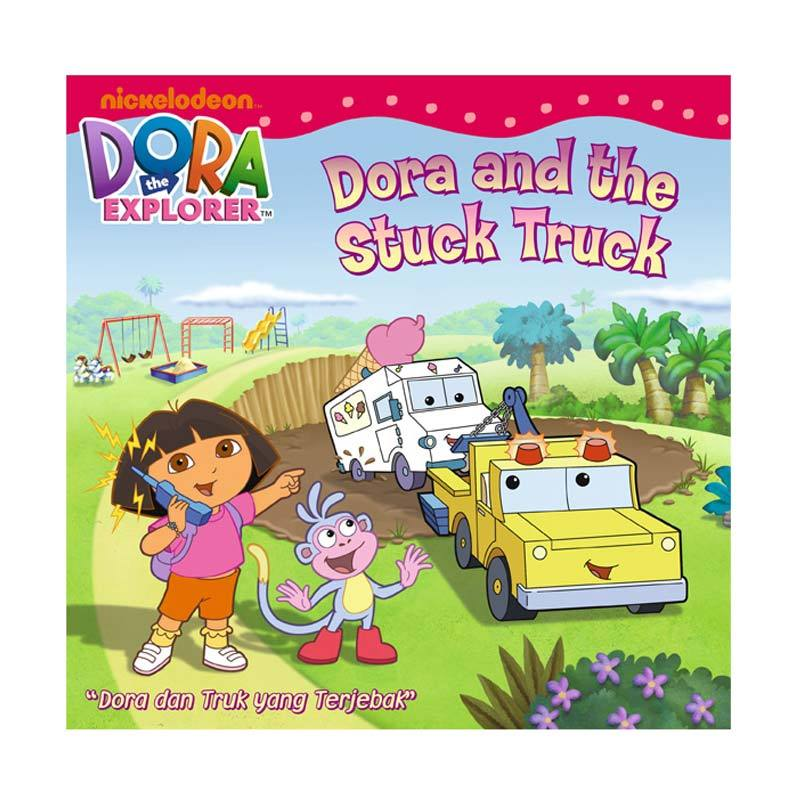 Nickelodeon Dora Story Book The Stuck Truck Buku Anak