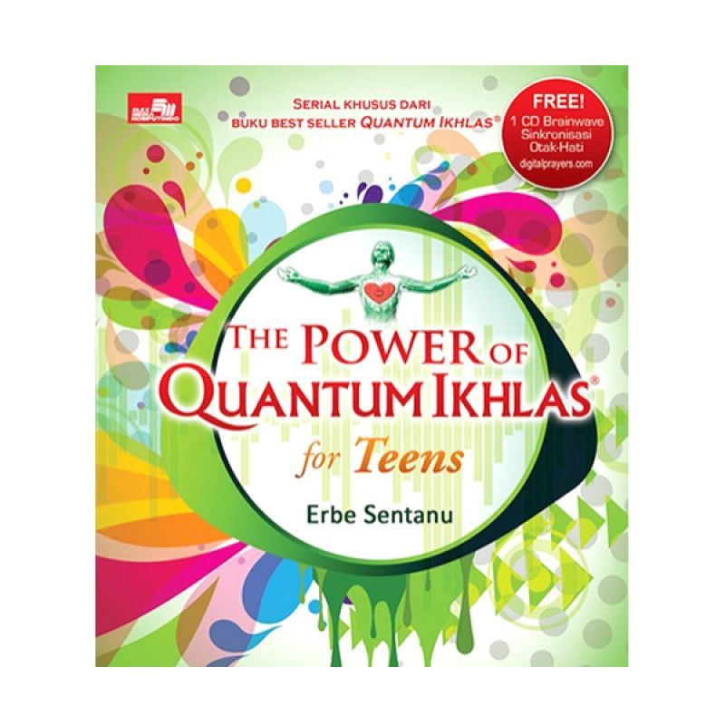 Quantum Ikhlas for Teens by Erbe Sentanu Buku Motivasi