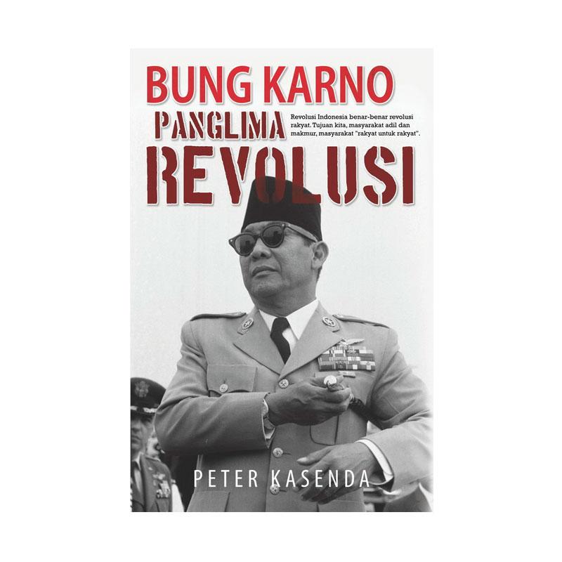 Bung Karno Panglima Revolusi by Peter Kasenda Buku Sejarah
