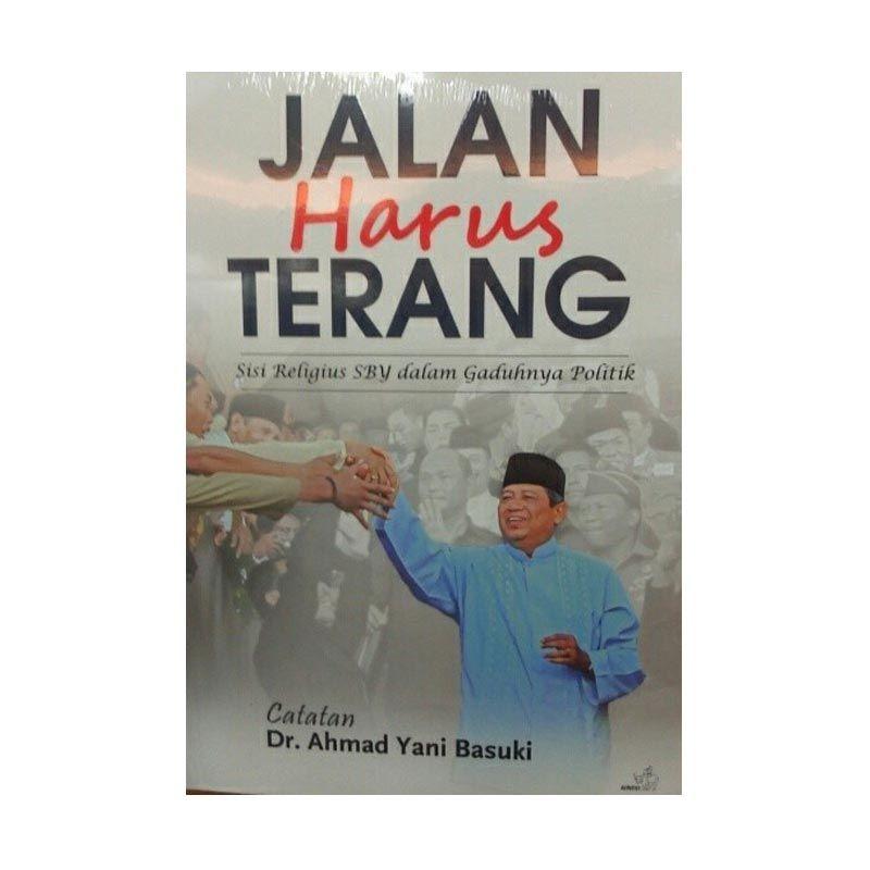 Grazera Jalan Harus Terang By Ahmad Yani Basuki Buku Biografi