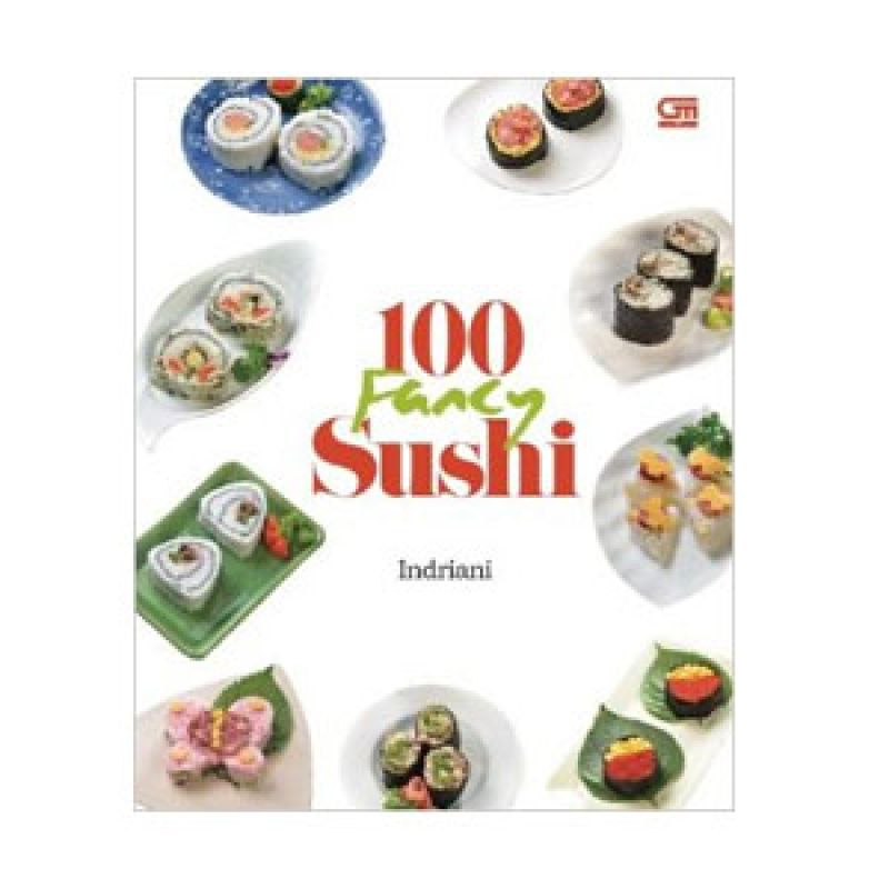 Grazera 100 Fancy Sushi by Indriani Buku Resep Masakan