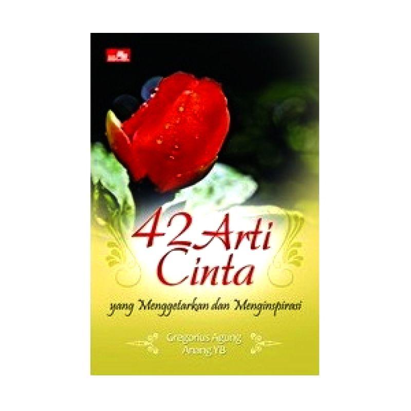 Grazera 42 Arti Cinta yang Menggetarkan dan Menginspirasi by Gregorius Agung P Buku Keluarga