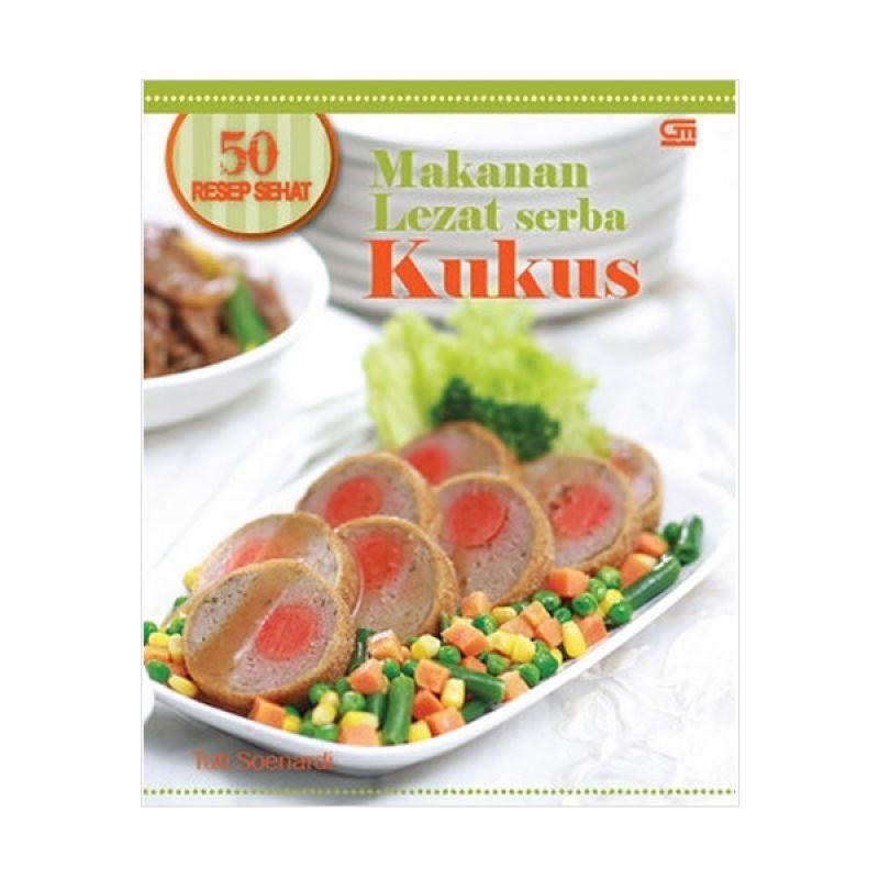 Grazera 50 Resep Sehat Makanan Lezat Serba Kukus by Tuti Soenardi Buku Resep Masakan