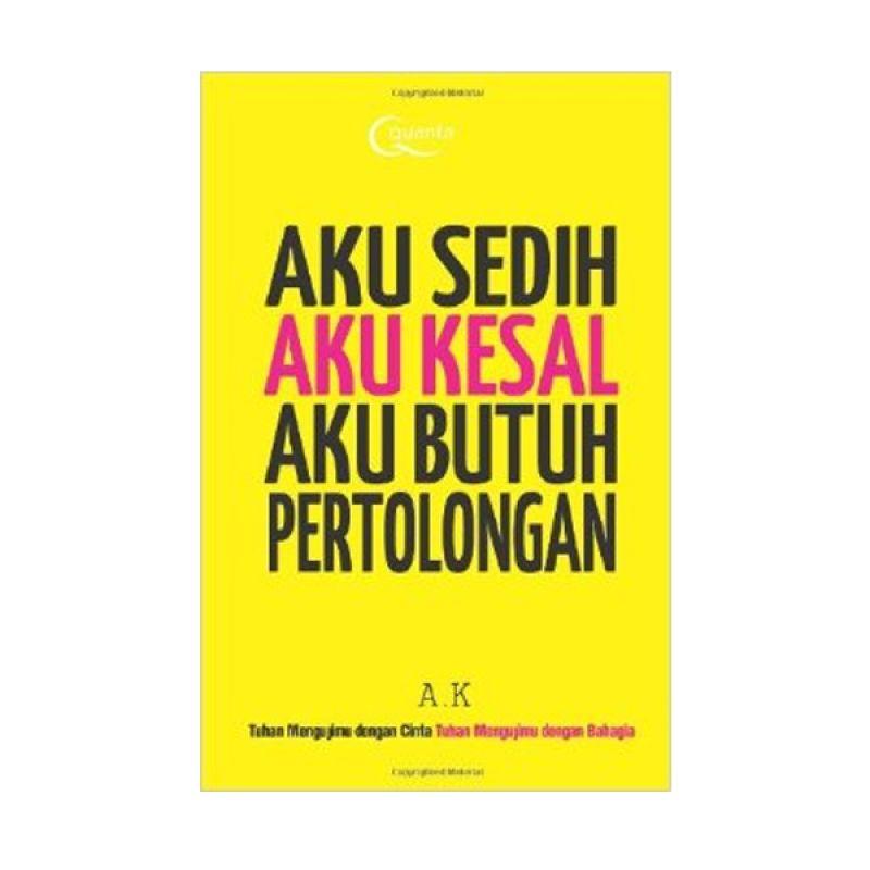 Grazera Aku Sedih Aku Kesal Aku Butuh Pertolongan by A. K. Buku Motivasi