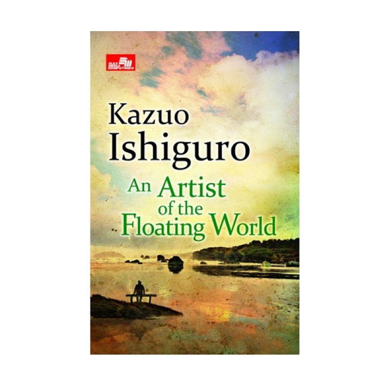 Grazera An Artist of Floating World by Kazuo Ishiguro Buku Fiksi