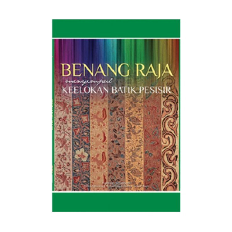Grazera Benang Raja Menyimpul Keelokan Batik Pesisir by Helen Ishwara Buku Hobi