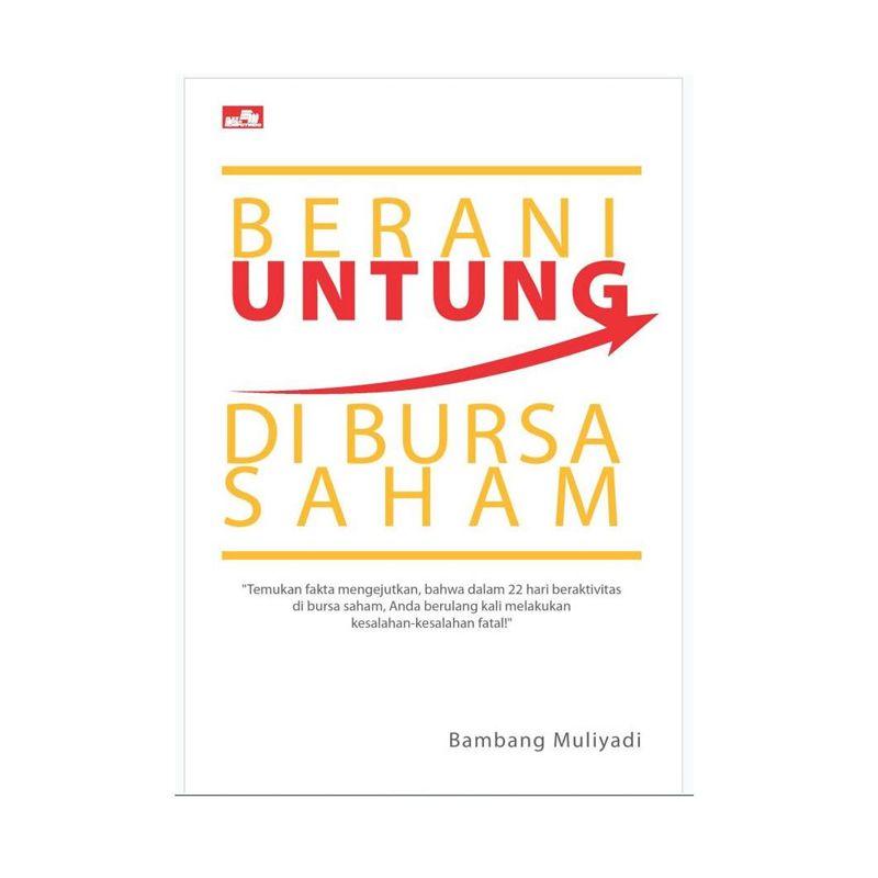 Grazera Berani Untung di Bursa Saham Bambang Muliyadi Buku Ekonomi & Bisnis