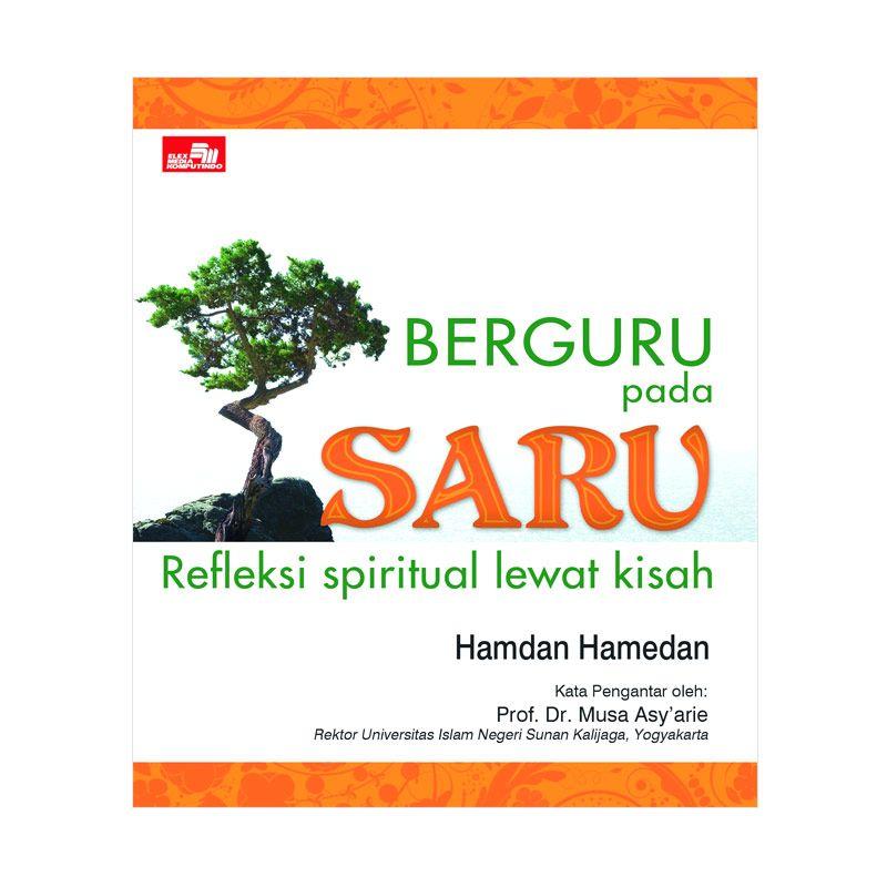Grazera Berguru Pada Saru - Refleksi Spiritual Lewat Kisah oleh Hamdan Hamedan Buku Motivasi