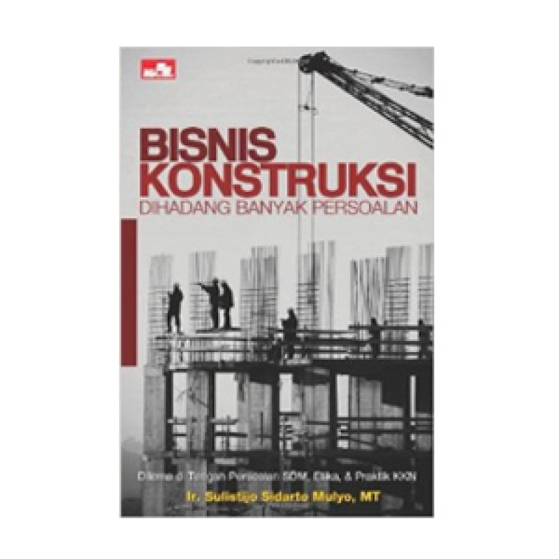 Grazera Bisnis Konstruksi Dihadang Banyak Persoalan - Sulistijo Sidarto Mulyo Buku Ekonomi & Bisnis
