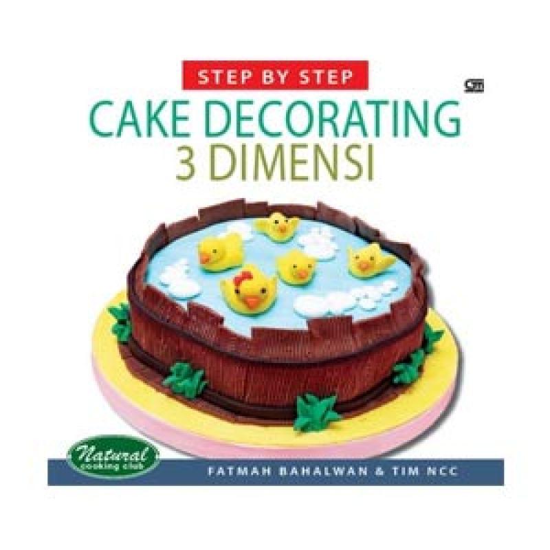 Grazera Cake Decorating 3 Dimensi by Fatmah Bahalwan Buku Resep Masakan