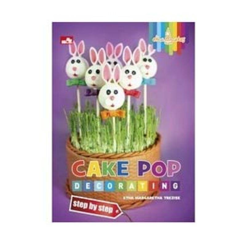 Grazera Cake Pop Decorating by Etha Margaretha Trezise Buku Resep Masakan