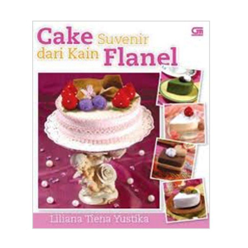 Grazera Cake Suvenir dari Kain Flanel by Liliana Tiena Yustika Buku Hobi