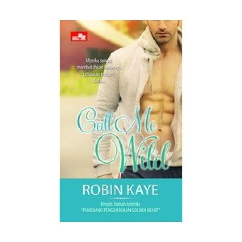 Grazera Call Me Wild by Robin Kaye Buku Fiksi